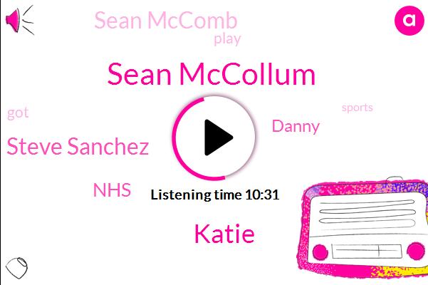 Sean Mccollum,Steve Sanchez,Katie,NHS,Danny,Sean Mccomb