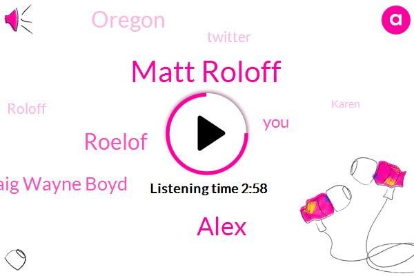 Matt Roloff,Alex,Roelof,Craig Wayne Boyd,Oregon,Twitter,Roloff,Karen,Bala,Arizona
