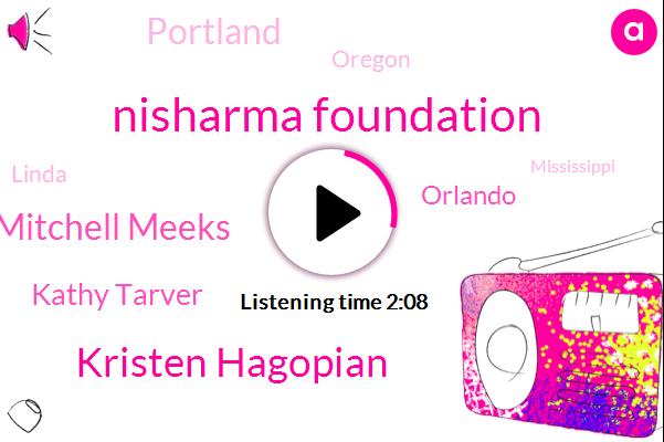 Nisharma Foundation,Kristen Hagopian,Mitchell Meeks,Kathy Tarver,Orlando,Portland,Oregon,Linda,Mississippi,Forty Eight Hours