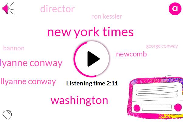 New York Times,Washington,Learfield Kellyanne Conway,Kellyanne Conway,Newcomb,Director,Ron Kessler,Bannon,George Conway,Hillary