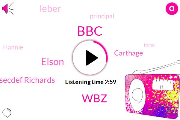 BBC,WBZ,Elson,Secdef Richards,Carthage,Leber,Principal,Hannie