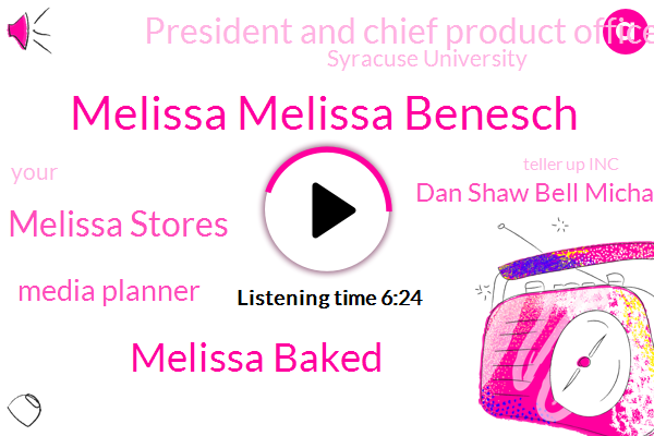 Melissa Melissa Benesch,Melissa Baked,Melissa Stores,Media Planner,Dan Shaw Bell Michael,President And Chief Product Officer,Syracuse University,Teller Up Inc,New York City,Deutsch Inc,Facebook,Dan Shaw,Brian,Ian Cliches,Co-Founder,JFK,Urnov