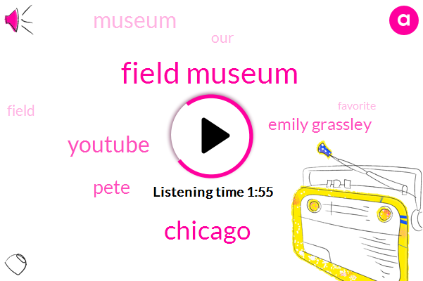 Field Museum,Chicago,Pete,Youtube,Emily Grassley