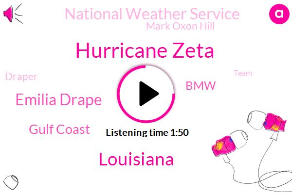 Hurricane Zeta,Louisiana,Emilia Drape,Gulf Coast,BMW,National Weather Service,Mark Oxon Hill,Draper,Team