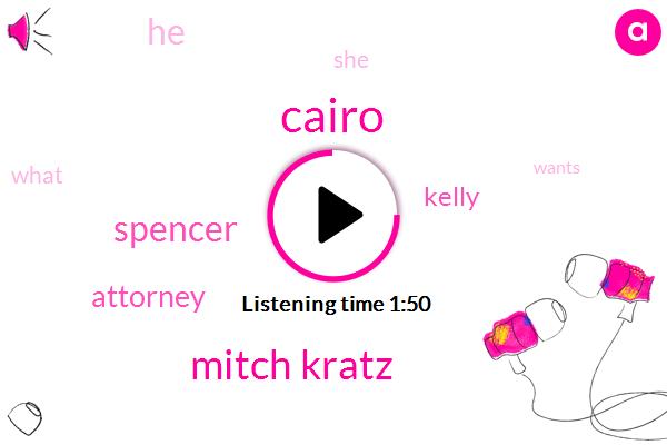 Cairo,Mitch Kratz,Spencer,Attorney,Kelly