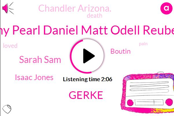 Amy Pearl Daniel Matt Odell Reuben,Gerke,Sarah Sam,Isaac Jones,Boutin,Chandler Arizona.
