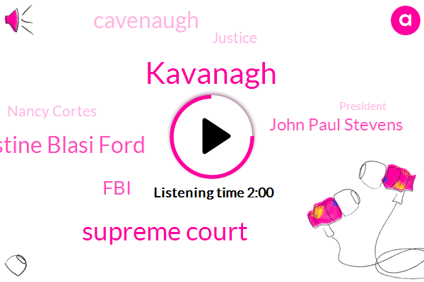 Kavanagh,Supreme Court,Dr Christine Blasi Ford,John Paul Stevens,FBI,Cavenaugh,Justice,Nancy Cortes,President Trump,Debra,Foley Square,CBS,Association Of Legal Aid,New York City,Senate,Palm Beach,Florida,Attorney,Ninety Eight Year