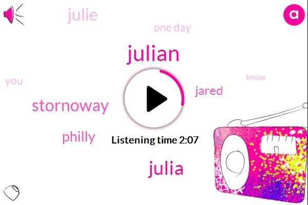 Julian,Julia,Stornoway,Philly,Jared,Julie,One Day
