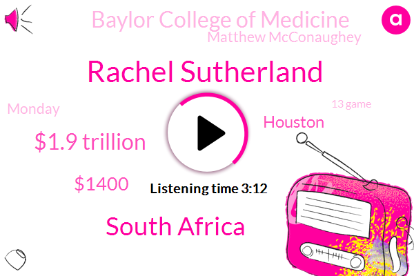 Rachel Sutherland,South Africa,$1.9 Trillion,$1400,Houston,Baylor College Of Medicine,Matthew Mcconaughey,Monday,13 Game,70%,Yesterday,Texas Restaurant Association,Democrats,Republicans,50,Department Of State Health,Mcconnell,Paul Cotman,FOX,Houston City Council