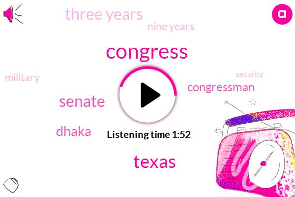 Congress,Texas,Senate,Dhaka,Congressman,Three Years,Nine Years