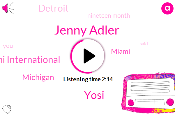 Jenny Adler,Yosi,Miami International,Michigan,Miami,Detroit,Nineteen Month