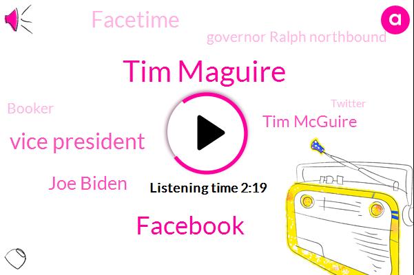 Tim Maguire,Facebook,Vice President,Joe Biden,Tim Mcguire,Facetime,Governor Ralph Northbound,Booker,Twitter,Russia,Juliane Castro,President Trump,White House,AP,Apple,Matt Small,United States