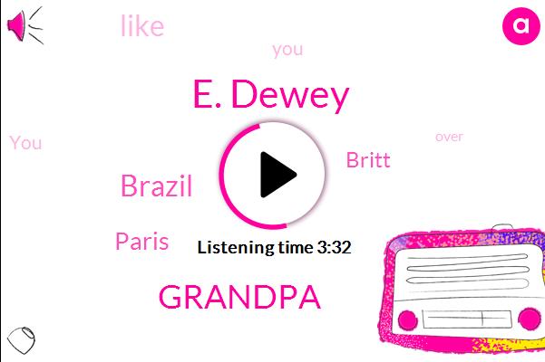 E. Dewey,Grandpa,Brazil,Paris,Britt