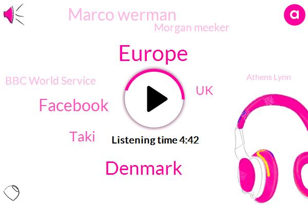 Europe,Denmark,Facebook,Taki,UK,Marco Werman,Morgan Meeker,Bbc World Service,Athens Lynn,Reporter,Boston,Callet,EU,Tocci,Legisation,WES,MSA,Germany,Belgium