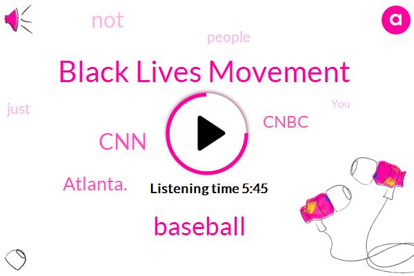 Black Lives Movement,Baseball,CNN,Atlanta.,Cnbc