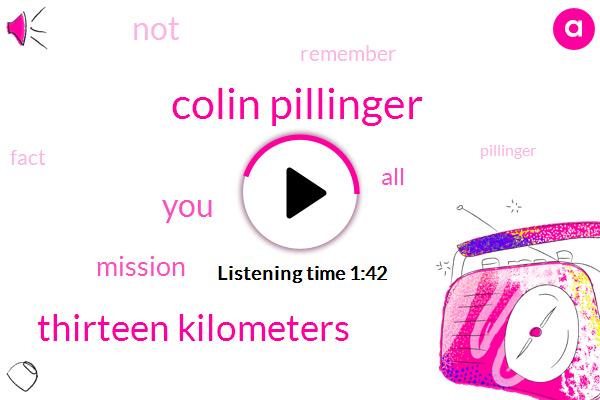 Colin Pillinger,Thirteen Kilometers