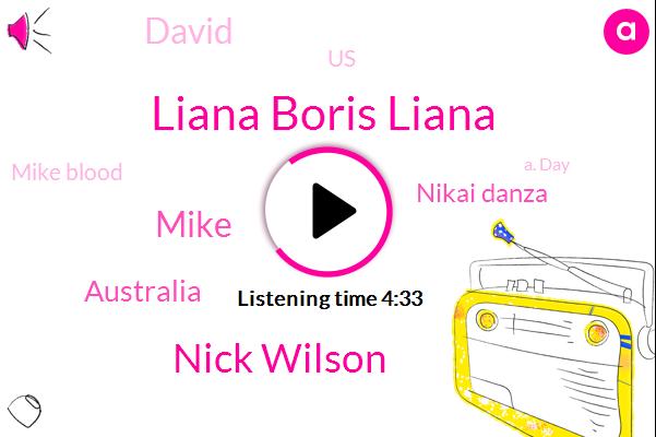 Liana Boris Liana,Nick Wilson,Australia,Nikai Danza,Mike,David,United States,Mike Blood,A. Day,Mike Bloom,Twitter,Holiday Inn,Amir,Jeff Brooks,RHA,Thirty Seconds,Six Weeks