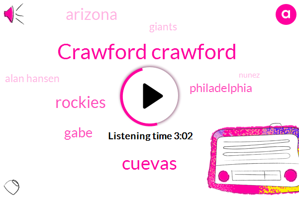 Crawford Crawford,Cuevas,Rockies,Gabe,Philadelphia,Arizona,Giants,Alan Hansen,Nunez,JOE,Cole Hamels