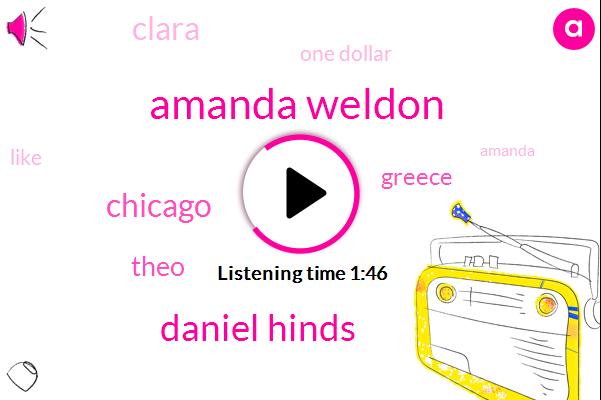 Amanda Weldon,Daniel Hinds,Chicago,Theo,Greece,Clara,One Dollar