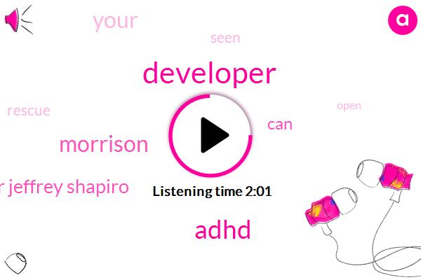 Developer,Adhd,Morrison,Dr Jeffrey Shapiro
