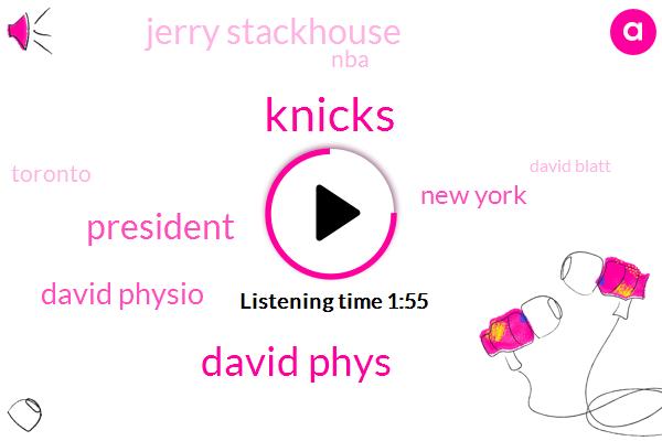 Knicks,David Phys,President Trump,David Physio,New York,Jerry Stackhouse,NBA,Toronto,David Blatt,Scott Perry,GM,Steve Mills,Partner
