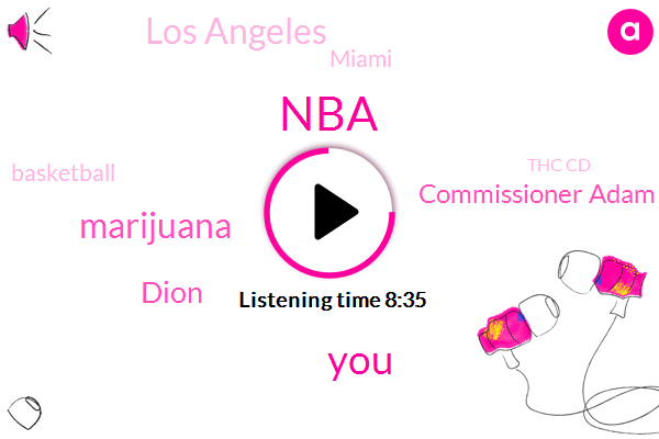 Marijuana,NBA,Dion,Commissioner Adam Silver,Los Angeles,Miami,Basketball,Thc Cd,Beck,Union,Lamar Odom,Allyson Felix,Amy Heat,Howard,Uganda,David Stern,La California,Al Harrington