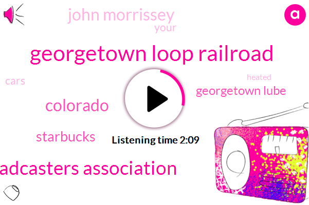 Georgetown Loop Railroad,Colorado Broadcasters Association,Colorado,Starbucks,Georgetown Lube,KOA,John Morrissey