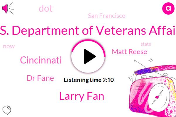 U. S. Department Of Veterans Affairs,Larry Fan,Cincinnati,Dr Fane,Matt Reese,DOT,San Francisco
