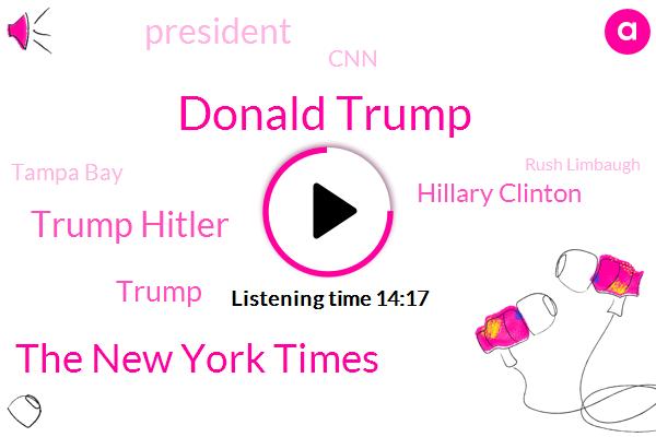 Donald Trump,The New York Times,Trump Hitler,Hillary Clinton,President Trump,CNN,Tampa Bay,Rush Limbaugh,Mr. Limbaugh Muller,Barack Hussein,Tampa,Tricalm,Pasco,Jim Acosta,Putin,Intel