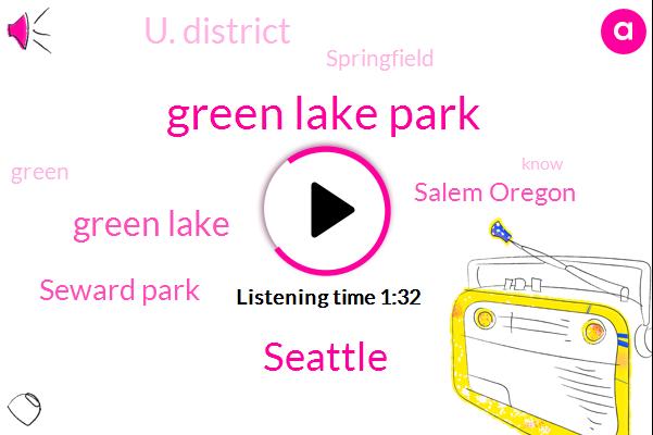 Komo,Green Lake Park,Seattle,Green Lake,Seward Park,Salem Oregon,U. District,Springfield