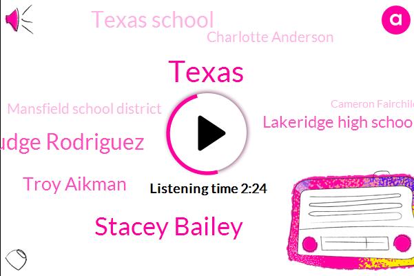 Stacey Bailey,Texas,Pudge Rodriguez,Troy Aikman,Lakeridge High School,Texas School,Charlotte Anderson,Mansfield School District,Cameron Fairchild,Lakeridge,Arlington,Troy,Sports,Jeff Williams,Mitch