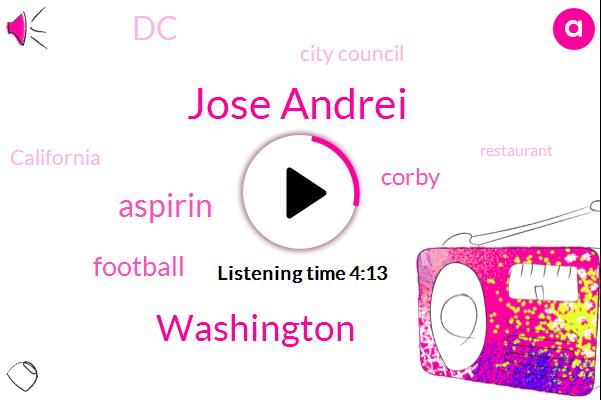 Jose Andrei,Washington,Aspirin,Football,Corby,DC,City Council,California