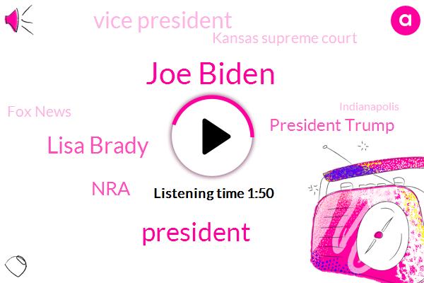 Joe Biden,President Trump,Lisa Brady,NRA,Vice President,Kansas Supreme Court,Fox News,Indianapolis,Kansas,UN,United States,FOX,John Decker,Twenty Twenty,White House,ABC,Pittsburgh