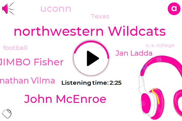 Northwestern Wildcats,John Mcenroe,Jimbo Fisher,Jonathan Vilma,Jan Ladda,Uconn,Texas,Football,U. S. College,Espn,Wildcats,Jeremy Larkin,College Station,Trent,Green,UCF,Mackenzie,Milton,Three Hundred Forty Six Yards,Seventy Five Million Dollar