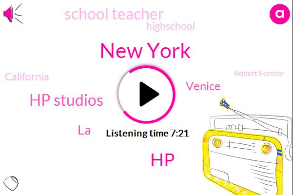 New York,HP,Hp Studios,LA,Venice,School Teacher,Highschool,California,Robert Forster,Billy Bibit,Connecticut,Al Stinky,Federal Holding Facility,Barry,Wallich,Regina,Roberta,Jackson