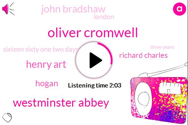 Oliver Cromwell,Westminster Abbey,Henry Art,Hogan,Richard Charles,John Bradshaw,London,Sixteen Sixty One Two Days,Three Years