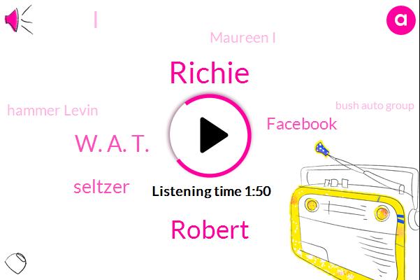 Richie,Robert,W. A. T.,Seltzer,Facebook,Maureen I,Hammer Levin,Bush Auto Group