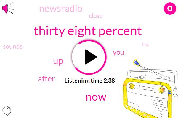 Thirty Eight Percent