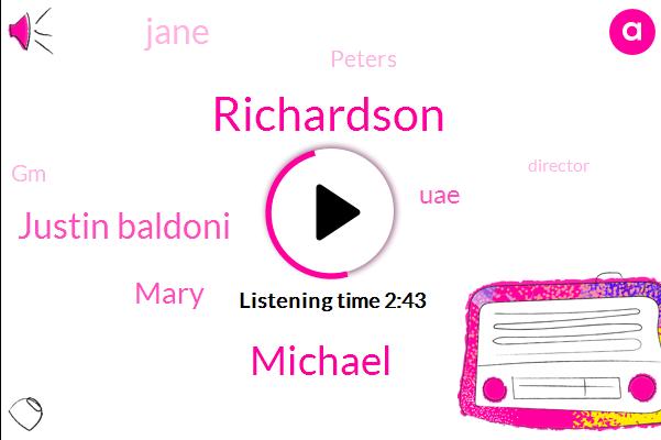 Richardson,Michael,Justin Baldoni,Mary,UAE,Jane,Peters,GM,Director