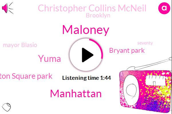 Maloney,Manhattan,Yuma,Washington Square Park,Bryant Park,Christopher Collins Mcneil,Brooklyn,Mayor Blasio