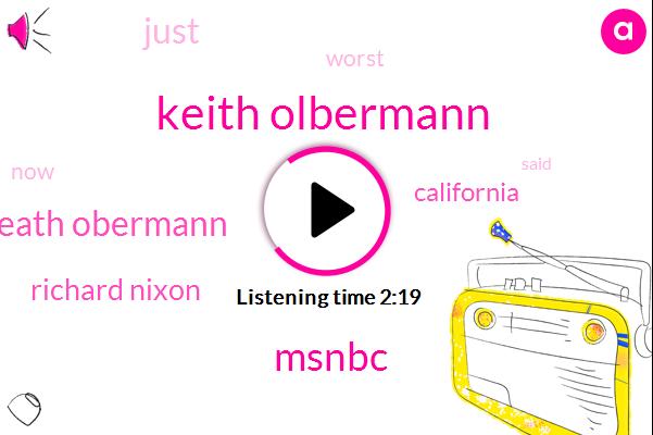 Keith Olbermann,Msnbc,Heath Obermann,Richard Nixon,California