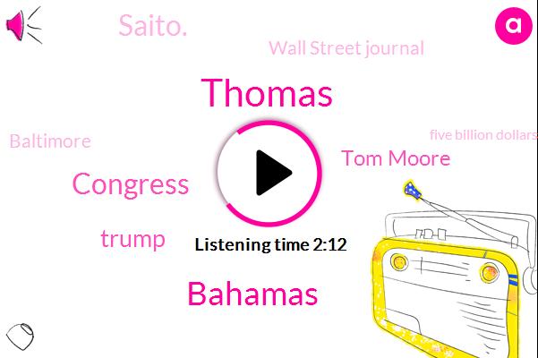 Thomas,Bahamas,Congress,Donald Trump,Tom Moore,Saito.,Wall Street Journal,Baltimore,Five Billion Dollars,Six Eighty W