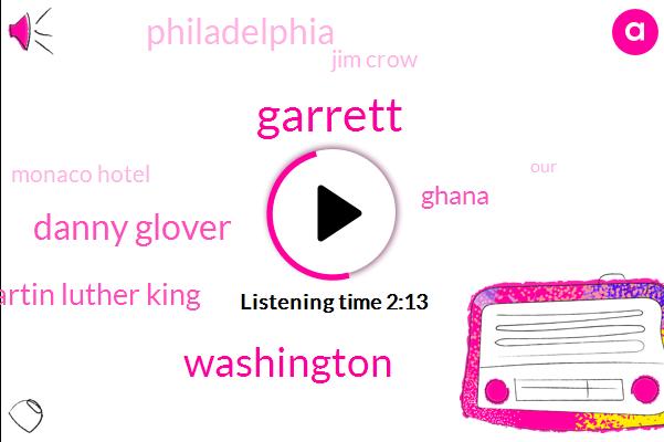 Garrett,Danny Glover,Washington,Dr Martin Luther King,Ghana,Philadelphia,Jim Crow,Monaco Hotel