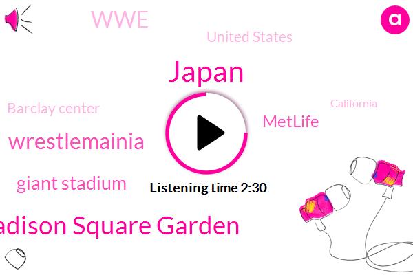 Japan,Madison Square Garden,Wrestlemainia,Giant Stadium,Metlife,WWE,United States,Barclay Center,California,America,Four Fifths