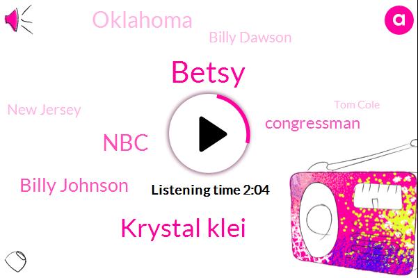 Betsy,Krystal Klei,NBC,Billy Johnson,Congressman,Oklahoma,Billy Dawson,New Jersey,Tom Cole,Bristol,Montgomery County,Pennsylvania,John,United States Senate