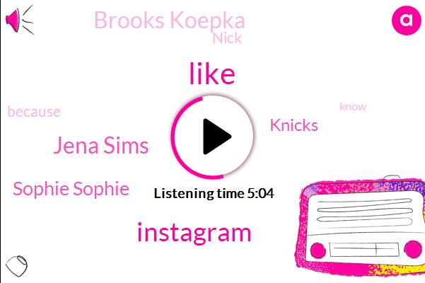 Instagram,Jena Sims,Sophie Sophie,Knicks,Brooks Koepka,Nick
