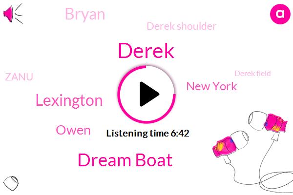 Derek,FOX,Dream Boat,Lexington,Owen,New York,Bryan,Derek Shoulder,Zanu,Derek Field,Deir Al,David,Donatello,Bush,Police Tower,Sin Erotic,Goliath