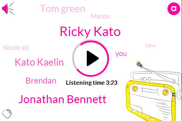 Ricky Kato,Jonathan Bennett,Kato Kaelin,Brendan,Tom Green,Mance,ROB,Nicole Kit,Dina,Allie,Rachel,Ryan