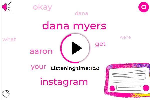 Dana Myers,Instagram,Aaron