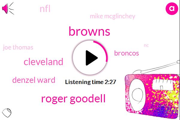 Browns,Roger Goodell,Cleveland,Denzel Ward,Broncos,NFL,Mike Mcglinchey,Joe Thomas,Espn,NC,Myles Garrett,Antonio Brown,AJ,Ravens,One Year